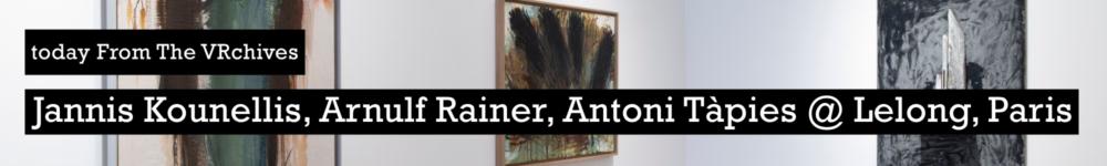 From-the-VRchives-Jannis-Kounellis-Arnulf-Rainer-Antoni-Tapies-Galerie-Lelong-&-Co.-Paris-banner-homepage-Apr2020