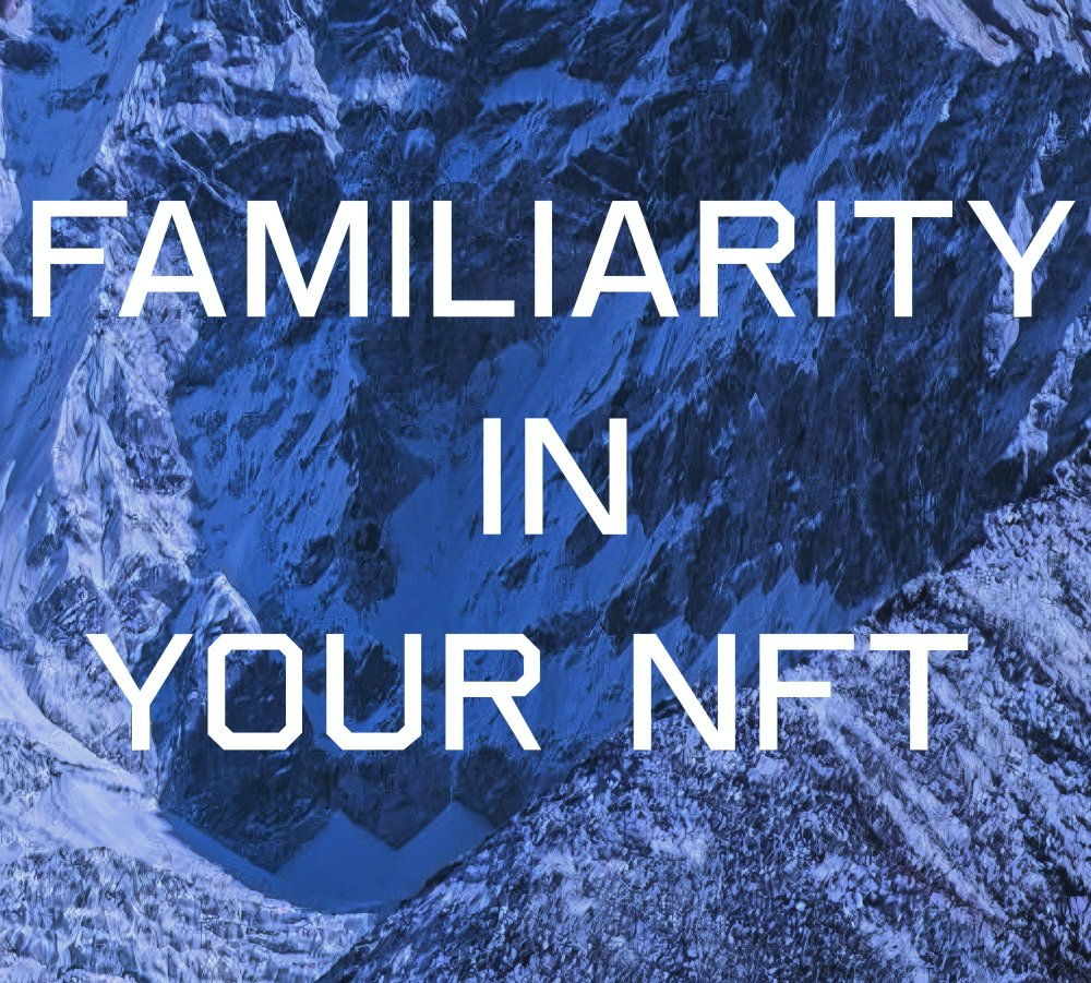 FAMILIARITY IN YOUR NFT
