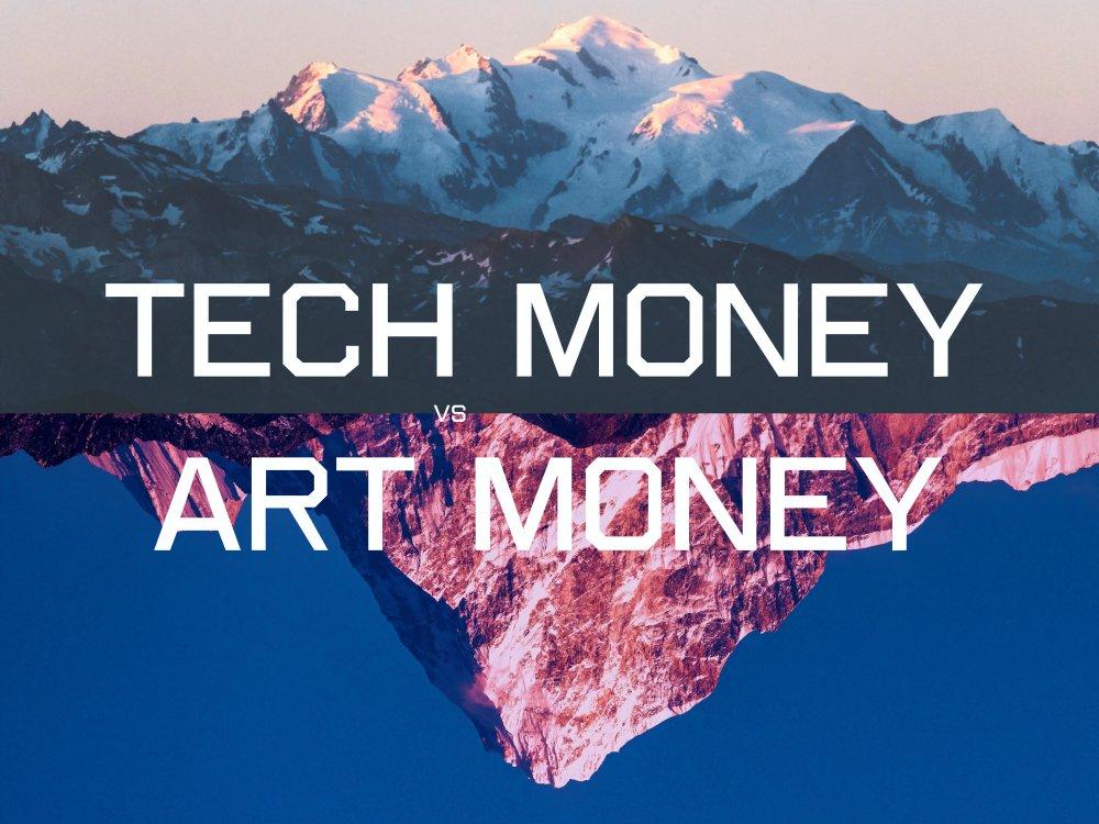 TECH MONEY VS ART MONEY