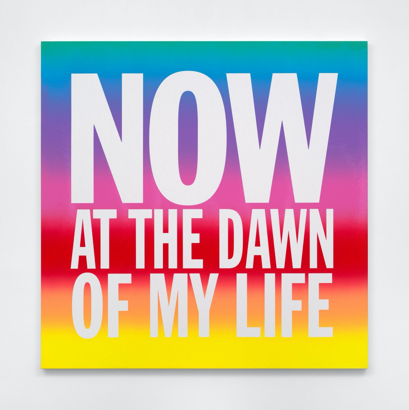 NOW AT THE DAWN OF MY LIFE